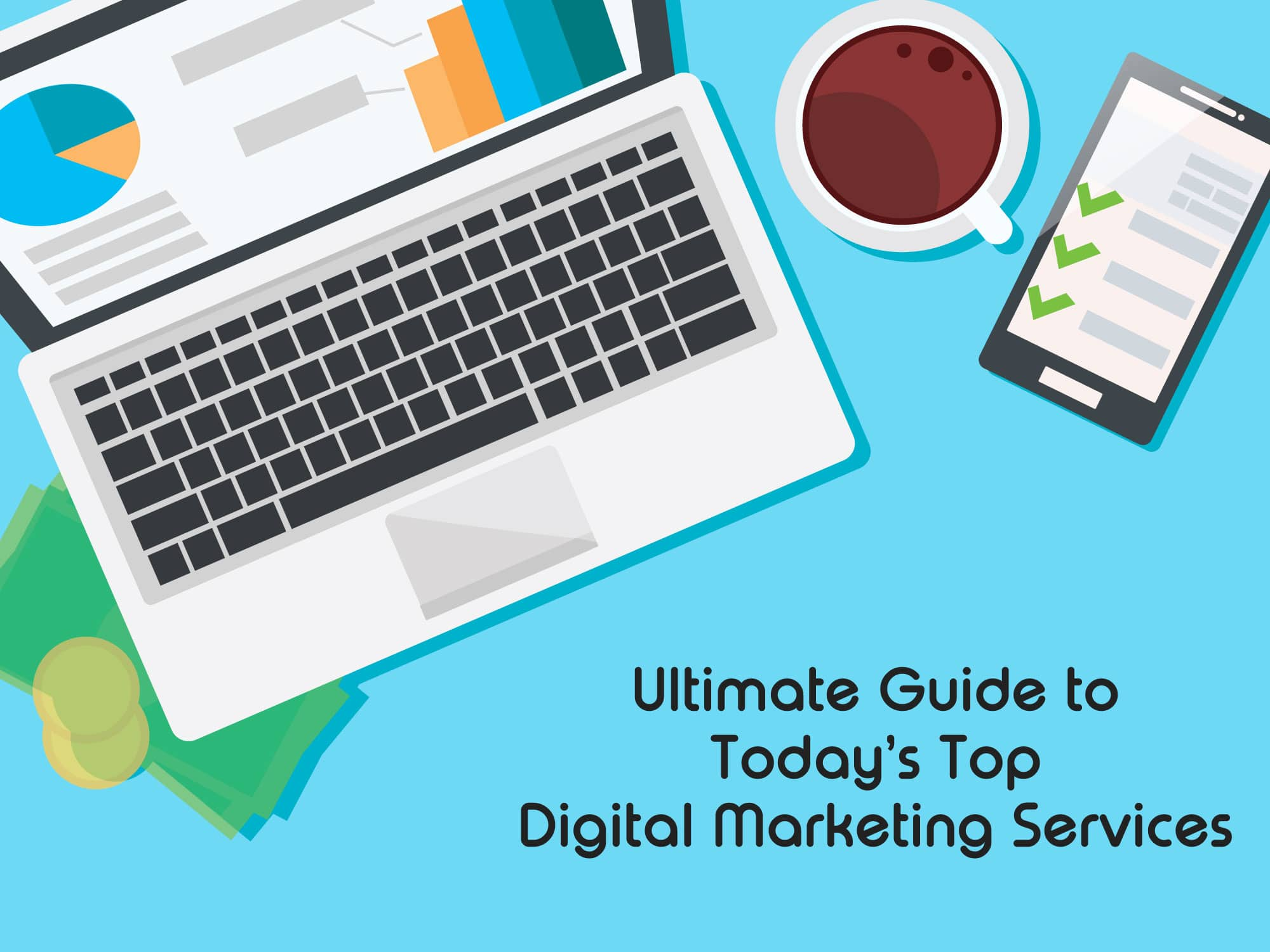 Ultimate Guide to Today's Top Digital Marketing Services