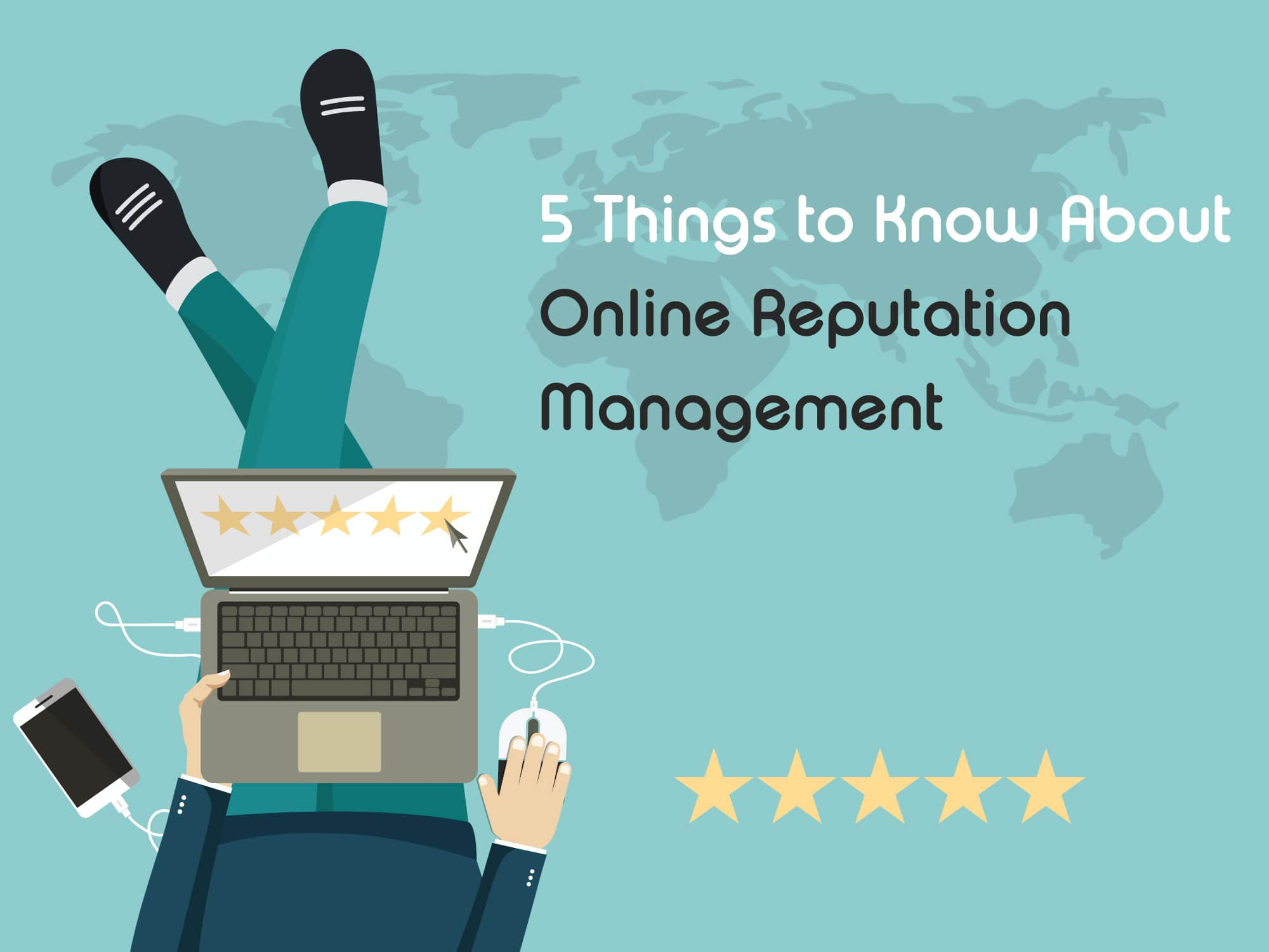 5 Things to Know About Online Reputation Management