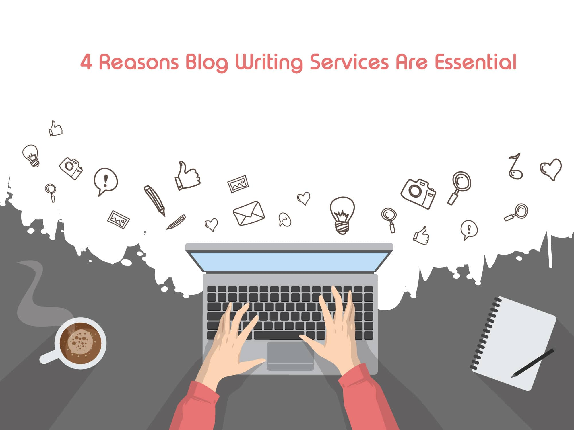 4 reasons blog writing services are essential